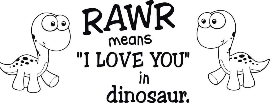 Download rawr means i love you in dinosaur - Google zoeken   Rawr ...