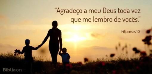 """""""Agradeço a meu Deus toda vez que me lembro de vocês."""" Filipenses 1:3"""
