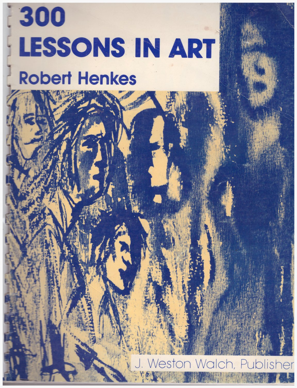 300 Lessons In Art Robert Henkes Spiral Bound Illustrated