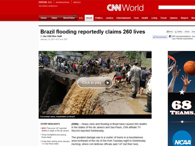 O site da rede de TV CNN colocava o Brasil ao lado de Austrália, Filipinas e Sri Lanka, que também enfrentam enchentes. A matéria citava a chuva em São Paulo e também lembrava as enchetes de Angra dos Reis, em 2010.
