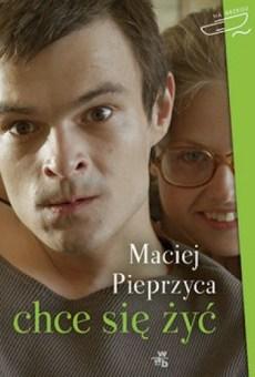 """Maciej Pieprzyca, """"Chce się żyć"""""""