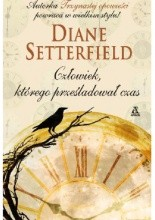 Człowiek, którego prześladował czas - Diane Setterfield
