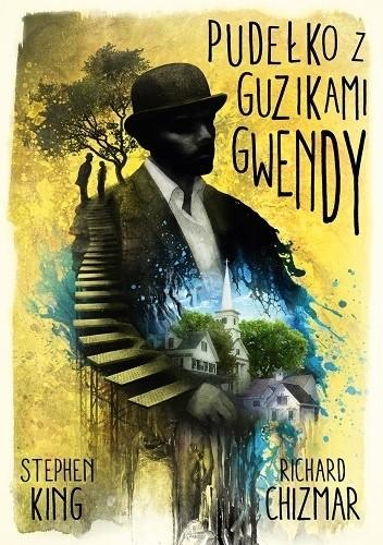 Pudełko z guzikami Gwendy / Stephen King, Richard Chizmar