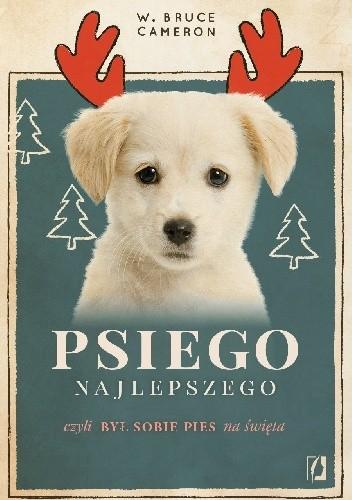 Okładka książki Psiego najlepszego. Był sobie pies na święta