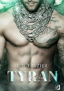 Tyran, T.M. Frazier, erotyk, erotyka, Wydawnictwo Kobiece, romans, literatura kobieca