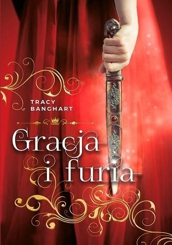 Gracja ifuria, Tracy Banghart, Wydawnictwo Dolnośląskie, fantastyka młodzieżowa, fantastyka, młodzieżowe, girlpower, young adult
