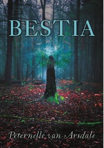 Bestia, Peternelle van Arsdale, Wydawnictwo Poradnia K, fantasy, romans, baśń, fantastyka, young adult