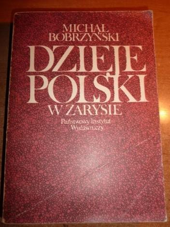 Dzieje Polski w zarysie - Michał Hieronim Bobrzyński