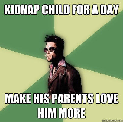 kidnap child for a day make his parents love him more