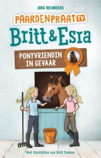 Image result for Britt & Esra: Ponyvriendin in gevaar - Joke Reijnders