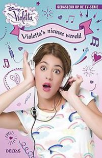 Disney Violetta - Violetta's nieuwe wereld Deel 1