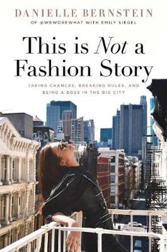 """This Is Not a Fashion Story"" by Danielle Bernstein"