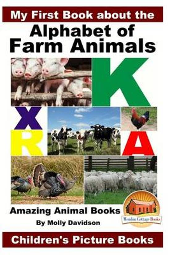 Image of: Cute Animals My First Book About The Alphabet Of Farm Animals Amazing Animal Books Childrens Picture Bolcom Bolcom My First Book About The Alphabet Of Farm Animals Amazing