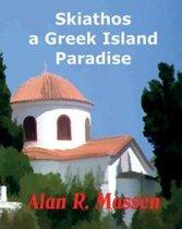 Skiathos a Greek Island Paradise