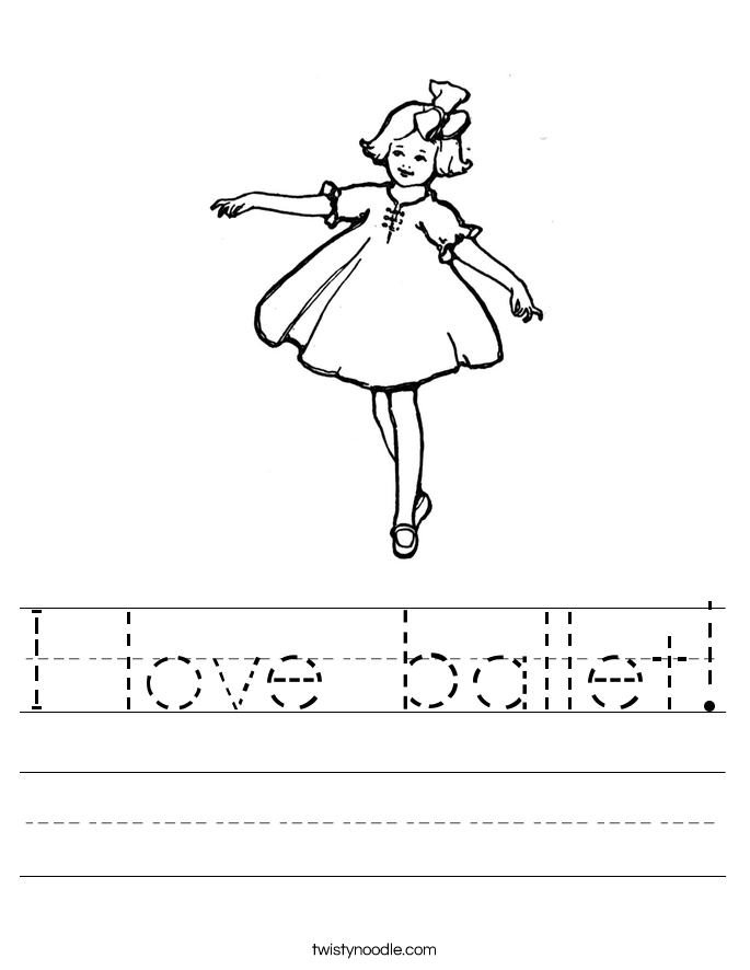 I love ballet worksheet twisty noodle, love coloring pages
