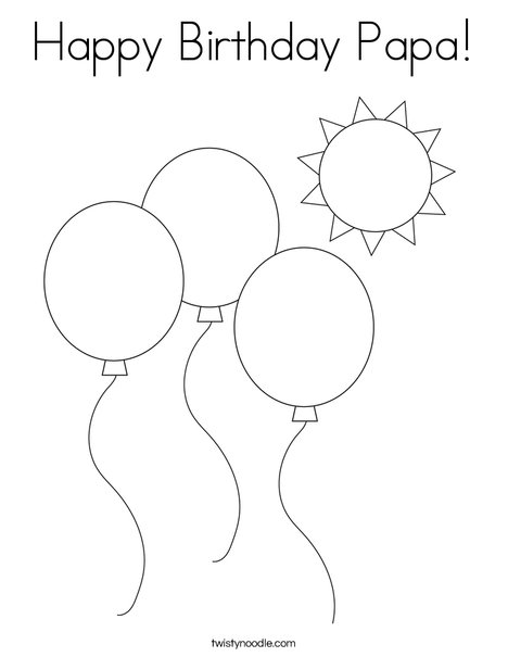 Happy Birthday Papa Coloring Page Twisty Noodle