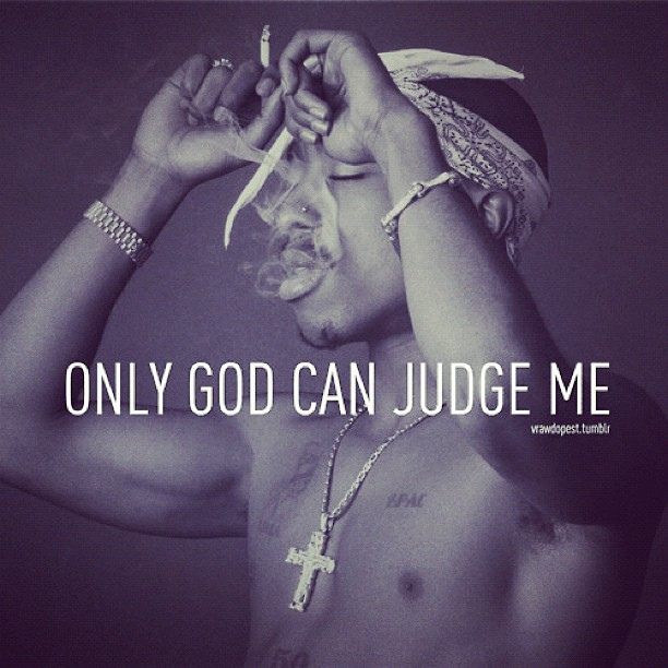 Dont I Me T Judge You Judge And Praying Won