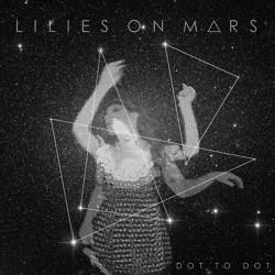 Lilies On Mars - Dot to Dot artwork
