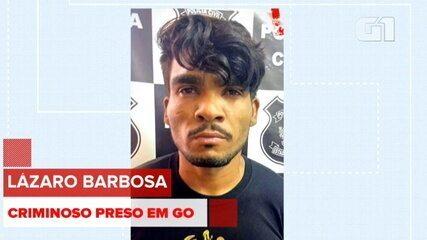 Lázaro Barbosa é preso em Goiás