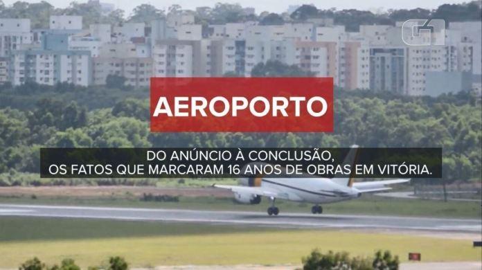 Aeroporto de Vitória leva 16 anos para ficar pronto, custando o dobro do preço