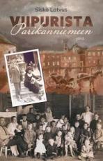 Viipurista Parikanniemeen - Sisko Latvus - sidottu(9789523740099) | Adlibris kirjakauppa