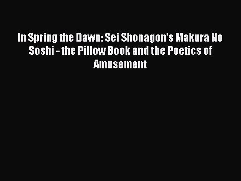 download in spring the dawn sei shonagon s makura no soshi the pillow book and the poetics