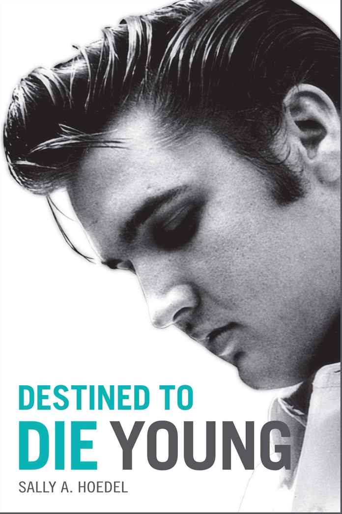 Elvis: Destined to die young