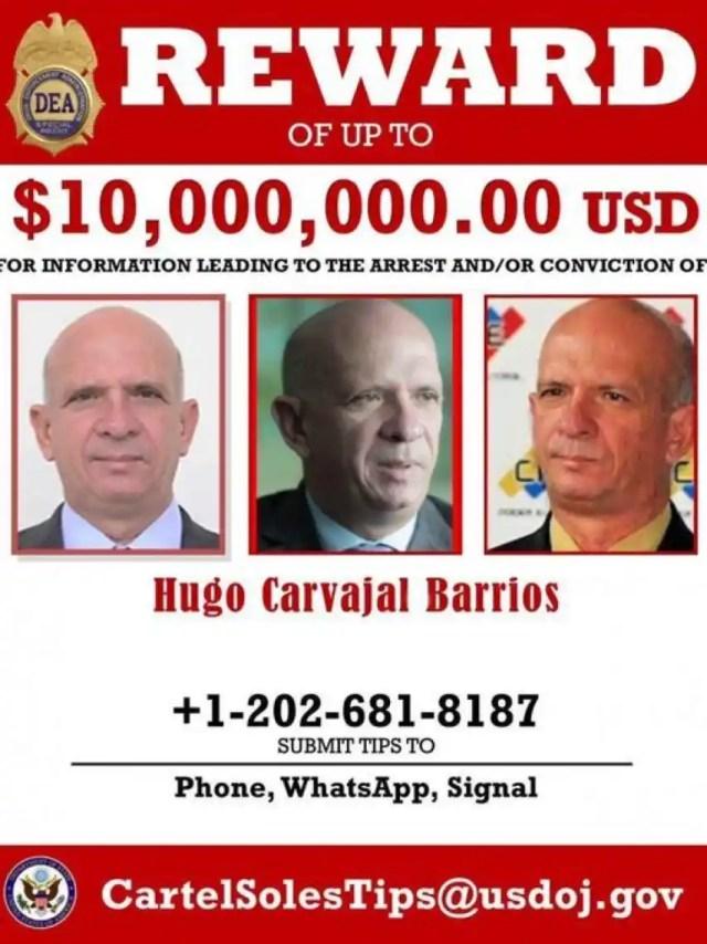 La recompensa de 10 millones de dólares que el Departamento de EEUU ofrecía por Hugo Carvajal.