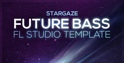 Stargaze Future Bass FLP Template