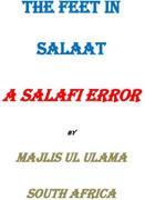 The Feet in Salah – A Salafi Error