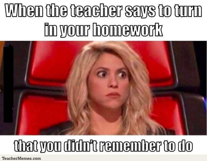 Happiness Is When You Forget To Do Your Homework And Teacher Is