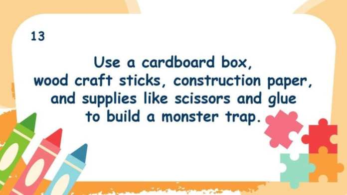 Use a cardboard box, wood craft sticks, construction paper, and supplies like scissors and glue to build a monster trap.