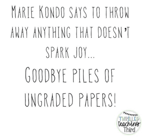 Goodbye piles of ungraded papers! #teachertruths