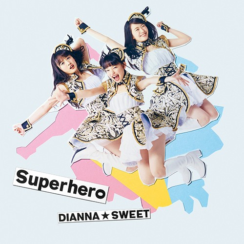 DIANNA SWEET - Superhero