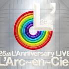 [Album] L'Arc~en~Ciel – 25th L'Anniversary LIVE