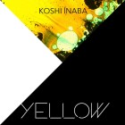 [Single] Koshi Inaba – YELLOW