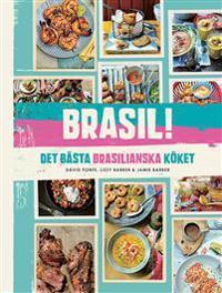 Brasil! : det bästa brasilianska köket