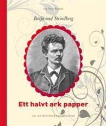 Börja med Strindberg : ett halvt ark papper - läs- och skrivträning med klassisk text
