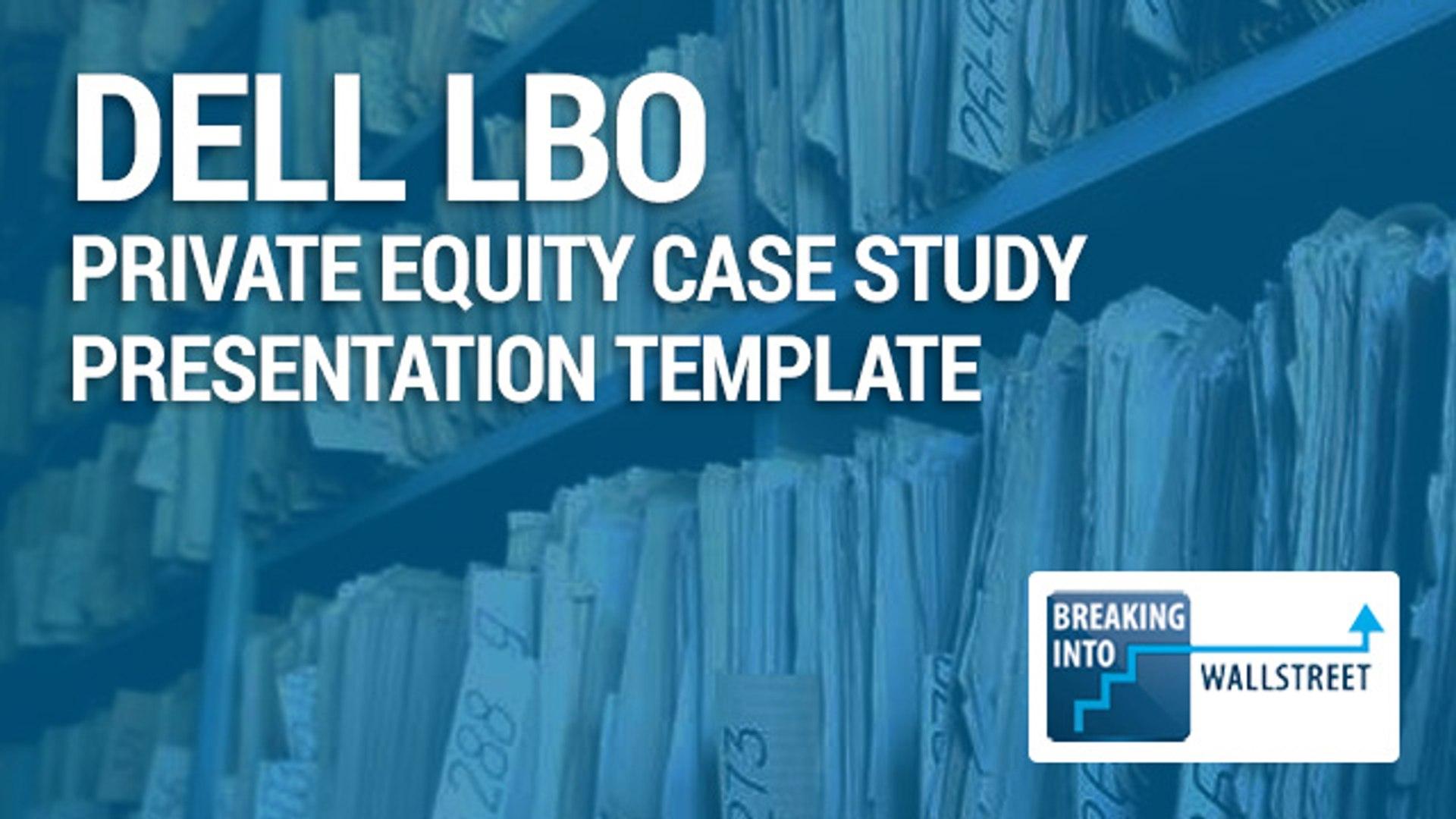 Private Equity Case Study Presentation Template Dell Lbo Case Study
