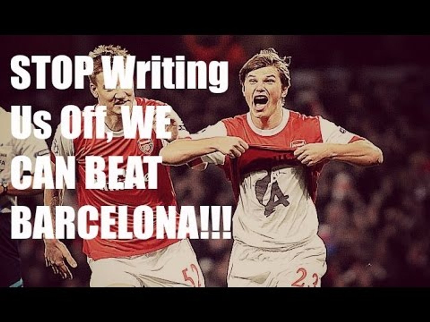 Stop Writing Us Off We Can Beat Barcelona Video Dailymotion