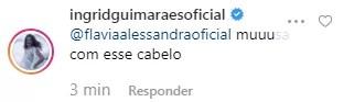 Comentário de Ingrid Guimarães elogiando Flávia Alessandra (Foto: Reprodução: Instagram)