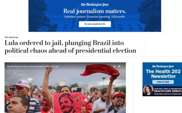 Pedido de prisão de Lula mergulha o Brasil em 'caos político' antes de eleição presidencial, segundo o jornal 'Washington Post' (Foto: Reprodução/Washington Post)