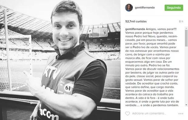 Fernanda Gentil homenageia Pedro Ivo, editor do JN morto em acidente (Foto: Reprodução/ Instagram)