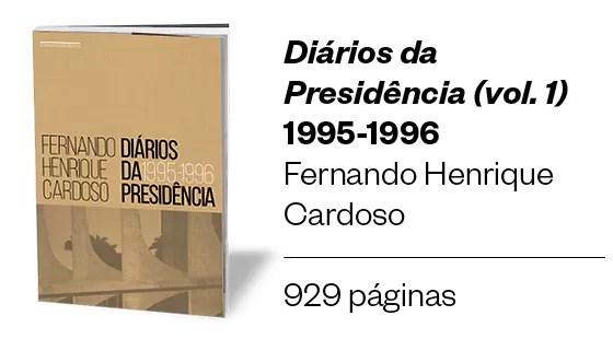 Diários da Presidência - primeiro volume - Fernando Henrique Cardoso (Foto: divulgação)