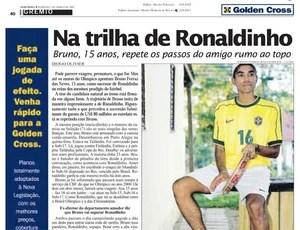 Bruno, 15 anos, na trilha de Ronaldinho (Foto: Reprodução)