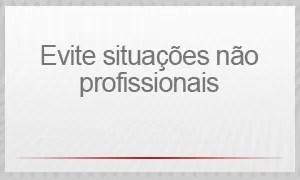 Evite situações não profissionais (Foto: G1)