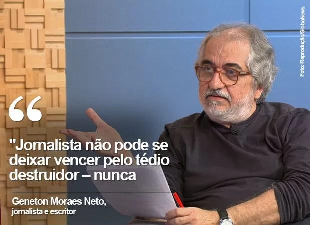 Frases de Geneton Moraes Neto (Foto: Reprodução/GloboNews)