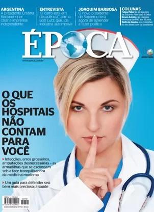 Hospitais: o que eles não contam e como se proteger (Foto: ÉPOCA)