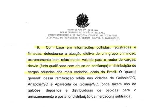 Relatório da PF afirma que o grupo era especializado em roubo de cargas em todo o país