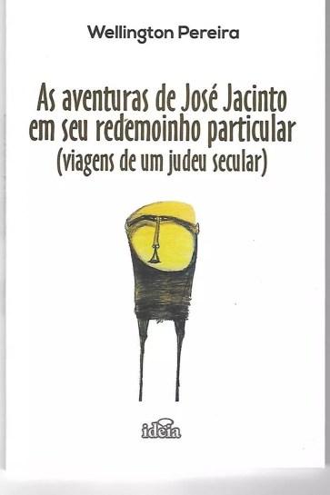 Livro é um conjunto de pequenas narrativas sobre a saga do judeu José Jacinto — Foto: Divulgação/